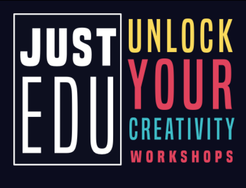 UNLOCK YOUR CREATIVITY. JUSTEDU WORKSHOPS